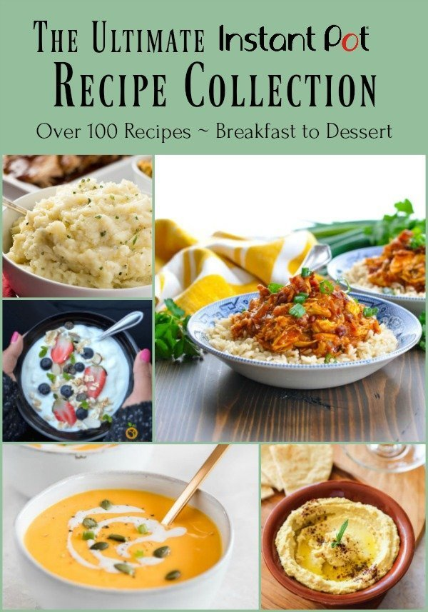 The Ultimate Instant Pot Recipe Collection - Over 100 Recipes - Breakfast to Dessert