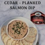 Easy Cedar Planked Salmon Dip