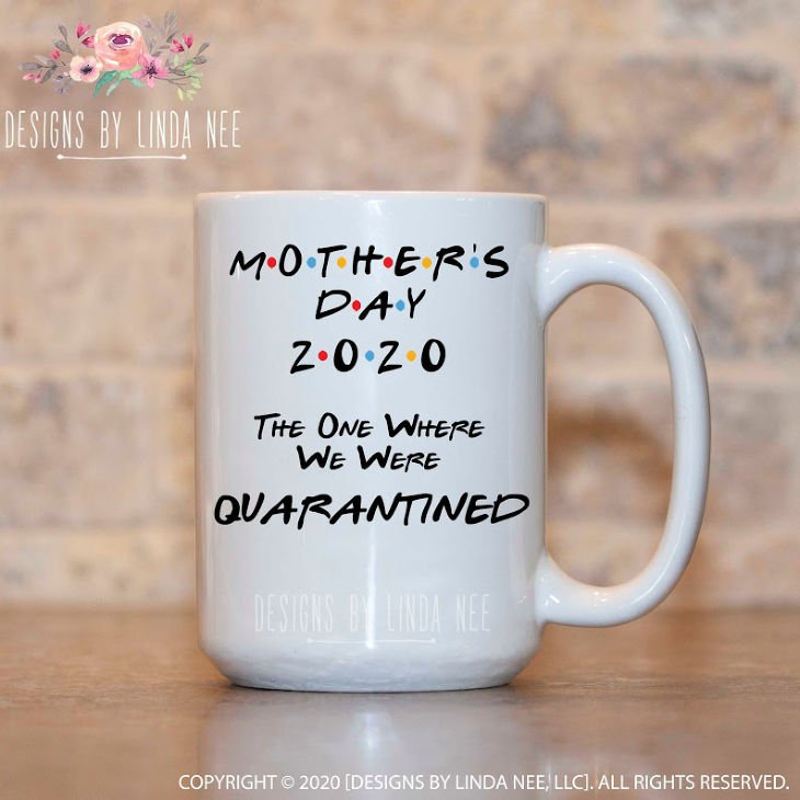 Mother's Day 2020 The One Where We Were Quarantined Mug